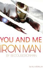 You and me // Iron Man by BecouseIronMan