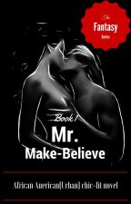 Mr. Make-Believe (An Urban, Chic-lit Novel) by chaterboxxx