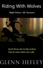 Riding With Wolves [Night Wolves MC] by GlennHefley