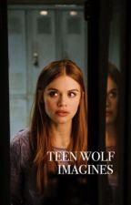 Teen Wolf Imagines  by thisgirlgabby