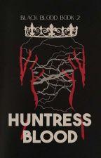 Black Blood 2: A Huntress Blood by EmpressCrimson