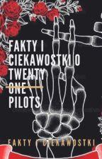 FAKTY I CIEKAWOSTKI O TWENTY ONE PILOTS by laracrofttt