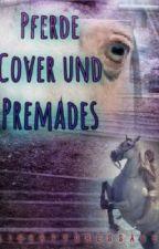 Pferde Cover und Premades (offen) by Libertydressage