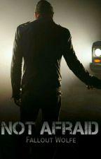 Not Afraid - Negan X Reader by FalloutWolfe