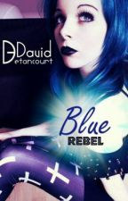 Blue Rebel (Actualizaciones lentas) by David_Betancourt