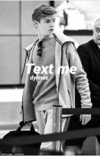 Text me (sequel to texting, dylmas) by Newt_and_Tommy