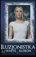 ♣ Iluzjonistka | Now You See Me ♣ by White_Ilusion