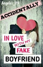 """Accidentally Inlove With My Fake Boyfriend by angelei_29"