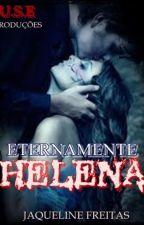 ETERNAMENTE HELENA by jackmorena