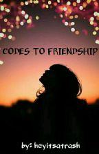 Codes To Friendship by heyitsatrash