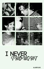 I never thought [hes + lwt] by allarrylove
