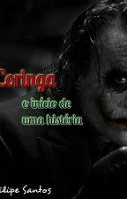 Coringa - O início de uma Histótia by FilipeSantos957