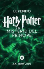 Leyendo Harry Potter y el misterio del príncipe  by juliagonzalezv01