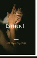 """Esther: """" Lorsque Dieu Planifie """" by TheUniqueWayOfLive"""