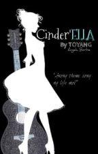 Cinder'ELLA by Toyang0416