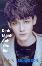 [Trans][Longfic] [XiuChen] Định Mệnh Anh Yêu Em by Muny2304