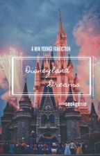 Disneyland Dreams || min yoongi by seokgenie
