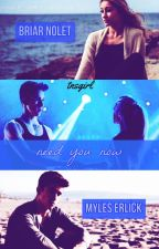 Need You Now | Bryles by tnsgirl