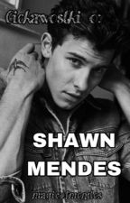 Ciekawostki o ~ Shawn Mendes♡♡ by Blonndix