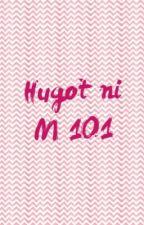 Hugot ni M 101 by ElleMarie10