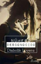 •Número Desconocido•            †●Diabolik Lovers●† by -Dxrling-