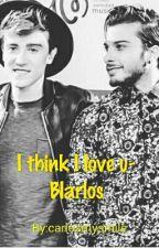I think i love u-Blarlos by carlosmysmile