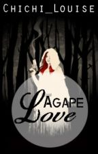 Agape Love [COMPLETED] by Chichi_Louise