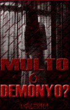 Multo o Demonyo? by Ughlex101