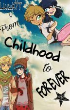 From 'Childhood' to 'Forever' [CZ] by LucyXYT