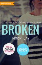 Broken by MoonTheTravelJunkie