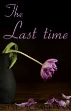 The Last Time [h.s. - AU] by StylesClarityxx