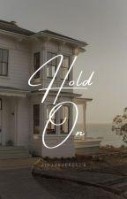 Hold On.  by jinjjajerella