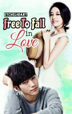 Free To Fall In love [UNDER MAJOR REVISION] by Rae-Chi
