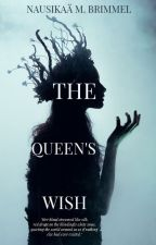 The Queen's Wish by rosehip_y
