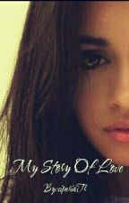 My Story Of Love (You/Camila) by SiperiaH