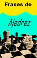 Frases de Ajedrez by DevilidadoFuerza