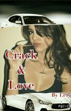 Crack & Love (Tome 1) by LetyMT