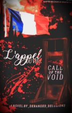 L'appel Du Vide [Call Of The Void]  by _deranged_delusions_