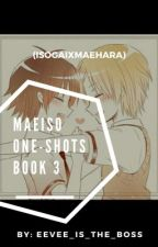 MaeIso One-Shots Book 3 by eevee_is_the_boss