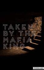 TAKEN BY THE MAFIA KING  by llama_ddrama