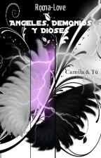 ÁNGELES, DEMONIOS Y DIOSES (Camila Cabello y Tú) by Roma-Love