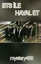 BTS ILE HAYAL ET by mystery488