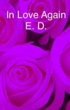 In Love Again E. D. by dolantwindreams