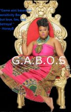 G.A.B.O.S (GAME AINT BASED ON SENSITIVITY AKA HoneyB) by LadyZProductions