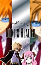 Loke x Reader {Fairy Tail} by xMusicz