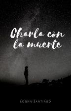 Charla con la muerte by Mordecai23