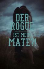 Der Rogue ist mein Mate?! by Hopeanddreamforever