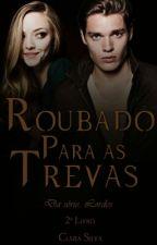 Roubado Para As Trevas. by Clara8silva8