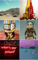 Undercover: Danger Days by blood-infections