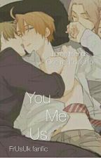 You ♡ Me ♡ Us by Emiko_Chanxoxox